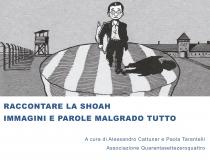 RACCONTARE LA SHOAH: IMMAGINI E PAROLE, MALGRADO TUTTO